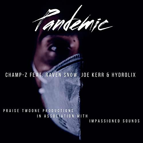 Pandemic (feat. Raven Snow, Joe Kerr, Hydrolix) [Explicit]