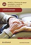 Técnicas de apoyo psicológico y social en situaciones de crisis. SANT0208 (Spanish Edition)