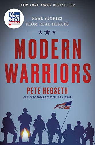 Compare Textbook Prices for Modern Warriors: Real Stories from Real Heroes  ISBN 9780063046542 by Hegseth, Pete