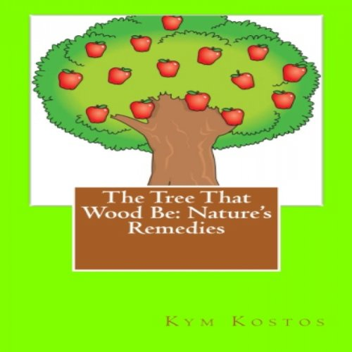 The Tree That Wood Be: Nature's Remedies audiobook cover art