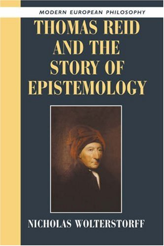 Thomas Reid Story of Epistemology (Modern European Philosophy)
