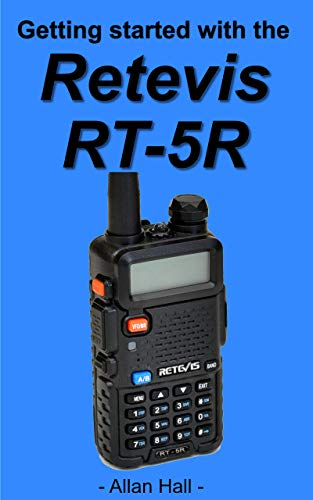 Getting Started with the Retevis RT-5R (English Edition)