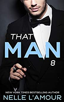 THAT MAN 8 by [Nelle L'Amour]