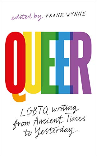 Queer: A Collection of LGBTQ Writing from Ancient Times to Yesterday (English Edition)