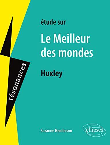 Étude Sur Huxley le Meilleur des Mondes