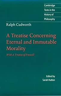 A Treatise Concerning Eternal and Immutable Morality: With A Treatise of Freewill (Cambridge Texts in the History of Philosophy)