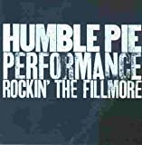 Songtexte von Humble Pie - Performance: Rockin' the Fillmore