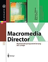 Macromedia Director: Multimediaprogrammierung mit Lingo (X.media.press)