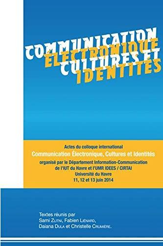 Communication électronique, cultures et identités (French Edition)