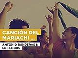 Canción Del Mariachi (Morena De Mi Corazón) in the Style of Antonio Banderas & Los Lobos