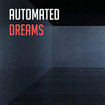 Automated Dreams