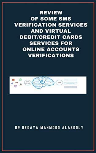 Review of Some SMS Verification Services and Virtual Debit/Credit Cards Services for Online Accounts Verifications (English Edition)
