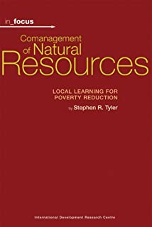 Comanagement of Natural Resources: Local Learning for Poverty Reduction (In Focus)
