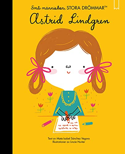 Små människor, stora drömmar. Astrid Lindgren