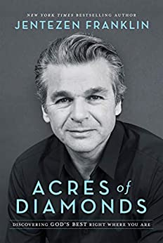 [Jentezen Franklin]のAcres of Diamonds: Discovering God's Best Right Where You Are (English Edition)