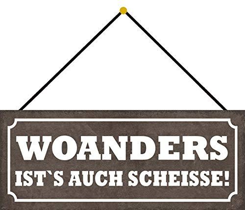 FS WOANDERS ist's auch Scheisse! Blechschild Schild gewölbt Metal Sign 10 x 27 cm mit Kordel