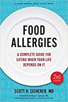 Food Allergies: A Complete Guide for Eating When Your Life Depends on It (Johns Hopkins Press Health Book)