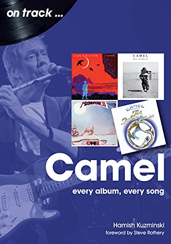 Camel: Every Album, Every Song