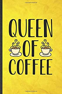 Queen of Coffee: Funny Blank Lined Coffee Lover Notebook/ Journal, Graduation Appreciation Gratitude Thank You Souvenir Gag Gift, Modern Cute Graphic 110 Pages