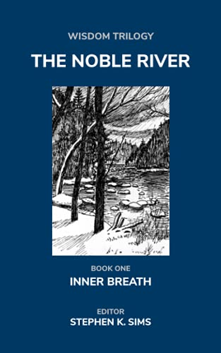 The Noble River: Wisdom Trilogy - Book One - Inner Breath