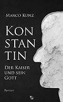 Konstantin: Der Kaiser und sein Gott