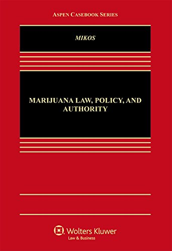 Compare Textbook Prices for Marijuana Law, Policy, and Authority Aspen Casebook 1 Edition ISBN 9781454859420 by Robert A. Mikos