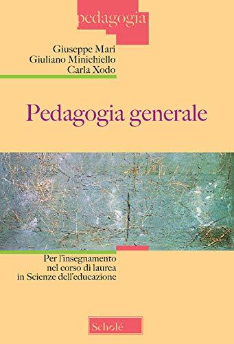 Pedagogia generale. Per l'insegnamento nel corso di laurea in Scienze dell'educazione