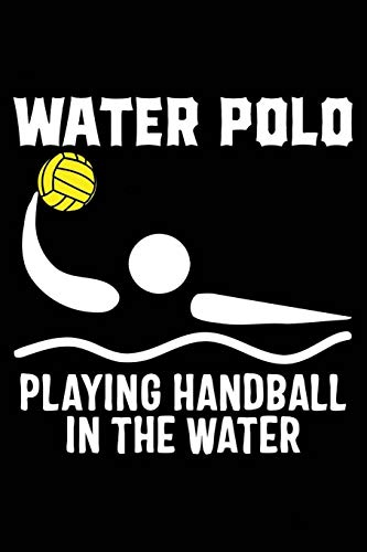Water Polo Playing Handball In The Water: 120 Pages 6 x 9 inches Journal
