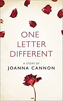 One Letter Different: A Story from the collection, I Am Heathcliff by [Joanna Cannon]