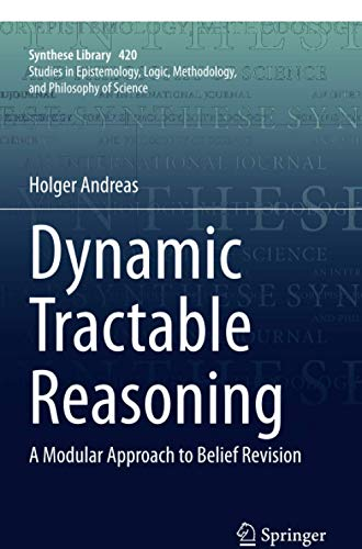 Dynamic Tractable Reasoning: A Modular Approach to Belief Revision: 420 (Synthese Library)