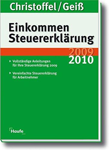 Einkommensteuererklärung 2009/2010: Vollständige Anleitungen für Ihre Steuererklärung 2009. Mit Profi-Tipps zu allen Steuerfragen