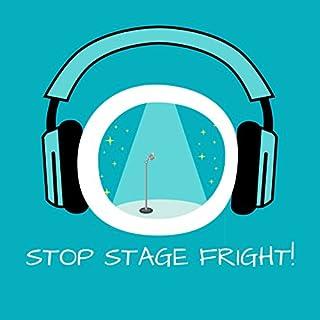 Stop Stage Fright! Lampenfieber überwinden mit Hypnose Titelbild