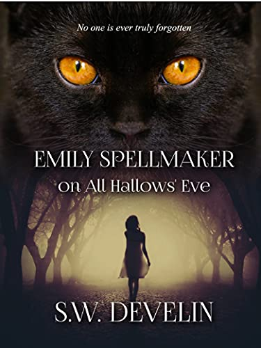 Emily Spellmaker on All Hallows' Eve (The Chronicles of Emily Spellmaker, in No Particular Order) (English Edition)