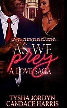 As We Prey: A Love Saga by [Tysha Jordyn, Candace Harris]