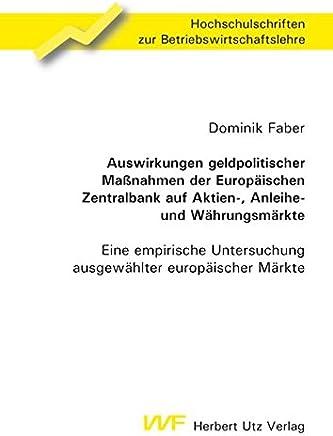 Auswirkungen geldpolitischer Ma�nahmen der Europ�ischen Zentralbank auf Aktien-, Anleihe- und W�hrungsm�rkte: Eine empirische Untersuchung ... zur Betriebswirtschaftslehre) : B�cher