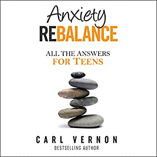 Anxiety Rebalance: All the Answers for Teens cover art