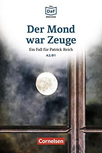 Die DaF-Bibliothek / A2/B1 - Der Mond war Zeuge: Diebstahl im Museum. Lektüre