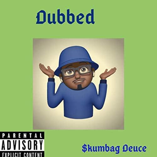 $kumbag Deuce