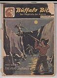 Der erste Indianer ( Buffalo Bill, Der Mephisto der Prairie, Band 5 / 6 ). -
