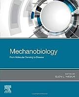 Mechanobiology: From Molecular Sensing to Disease