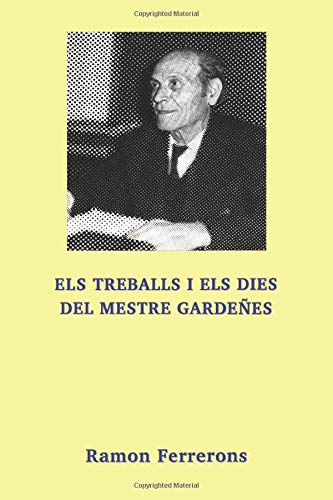 Els treballs i els dies del mestre Gardeñes