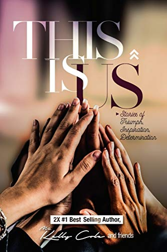 This is Us: Stories of Triumph, Inspiration, & Determination