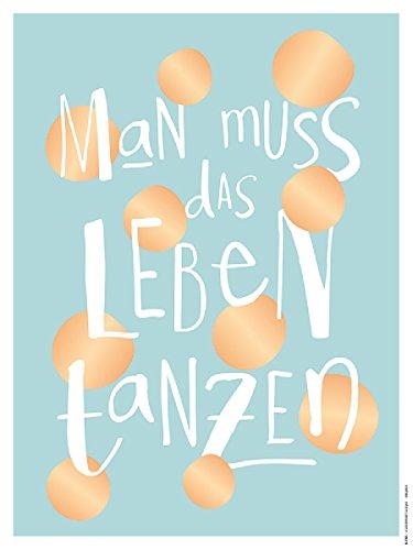 Grafik Werkstatt Poster mit Spruch |Wand-Bild | |Wand-Deko | Print | Das Leben tanzen