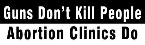 StickerJOE Guns Don't Kill People - Abortion Clinics Do Bumper Sticker pro-gun pro-life 9' X 3'