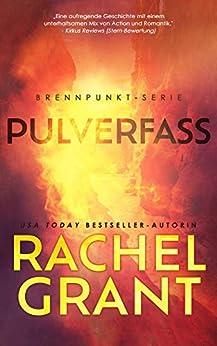 Pulverfass (Brennpunkt 1) (German Edition) by [Rachel Grant, Sandra Grecki]