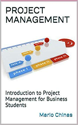 PROJECT MANAGEMENT: Introduction to Project Management for Business Students (eBooks for Business Students Book 7) (English Edition)