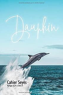 Cahier Seyès: Original idéal pour la rentrée Scolaire -- Thème Dauphin pour fans et amateurs de mamifères marins (French Edition)