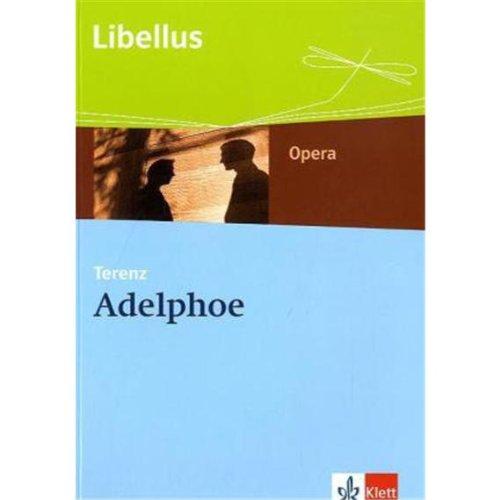 Adelphoe. Die Brüder. Lebensstil, Erziehungsstile, Menschlichkeit: Textausgabe Klassen 10-13 (Libellus - Opera)