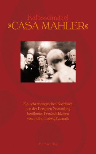 Kalbsschnitzel 'Casa Mahler': Ein sehr wienerisches Kochbuch aus der Rezeptensammlung berühmter...