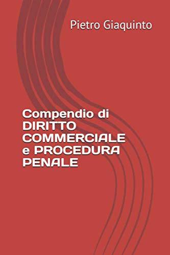Compendio di DIRITTO COMMERCIALE e PROCEDURA PENALE